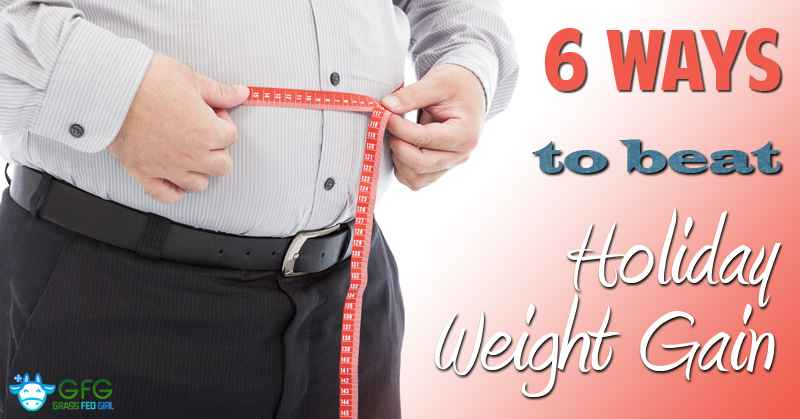6 Ways to Beat Holiday Weight Gain