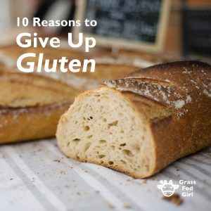 10 Good Reasons To Give Up Gluten