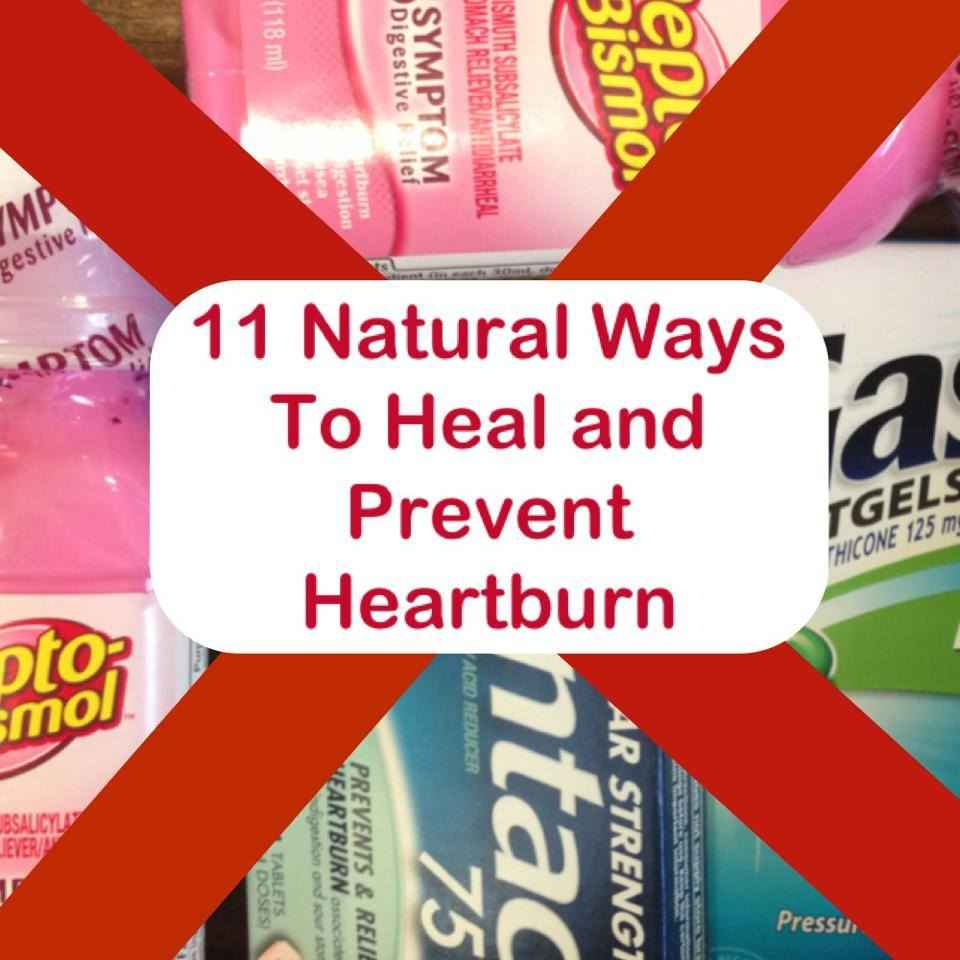 11 Natural Ways to Heal and Prevent Heartburn