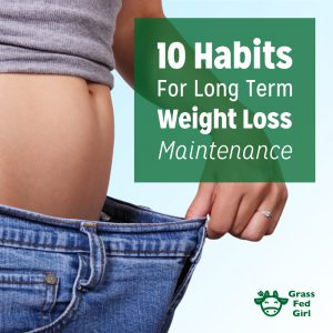 10 Habits For Long Term Weight Loss Maintenance