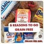 6 Reasons to Go Grain Free