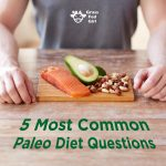 5 Commonly Asked Questions About Paleo Diet