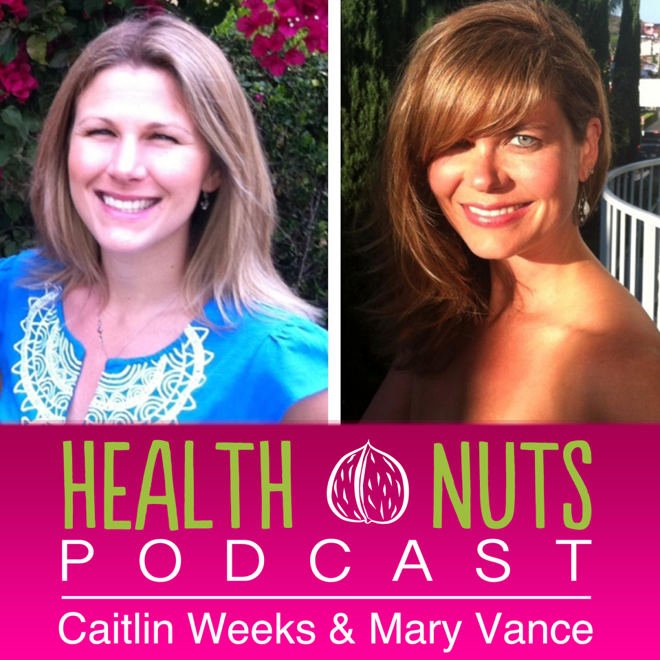 Mary Vance and Caitlin Weeks Nutrition Podcast