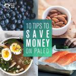 Paleo Diet: 10 Ways to Save Money on the Paleo Diet