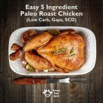 Easy 5 Ingredient Paleo Roast Chicken (Low Carb, Gaps, SCD)