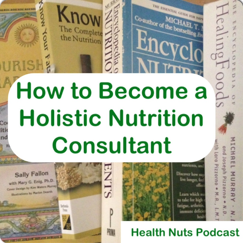 How to Become A Holistic Nutritionist or Nutrition Consultant