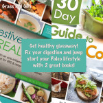Health Jumpstart Giveaway and Review of Digestive Health with Real Food and 30 Day Guide to Paleo Cooking