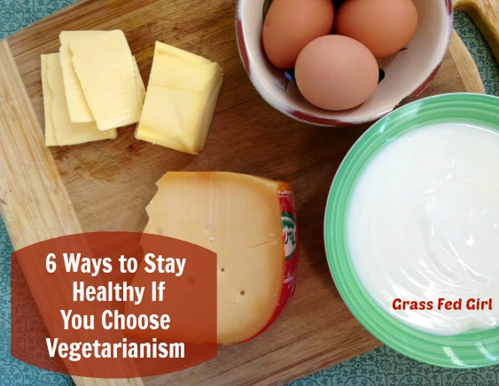 Ways to Stay Healthy If You Choose Vegetarianism