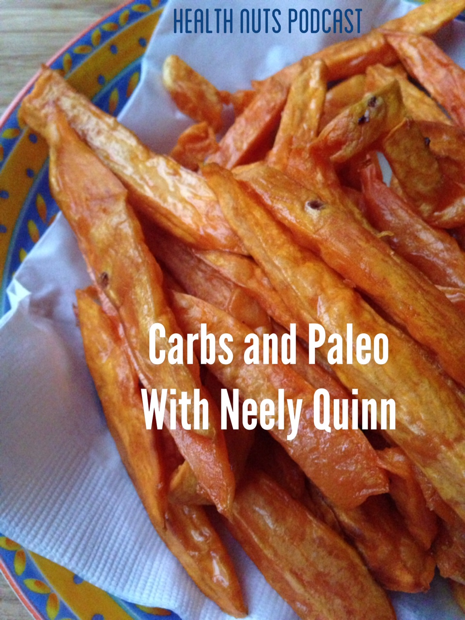 Carbs and Paleo with Neely Quinn