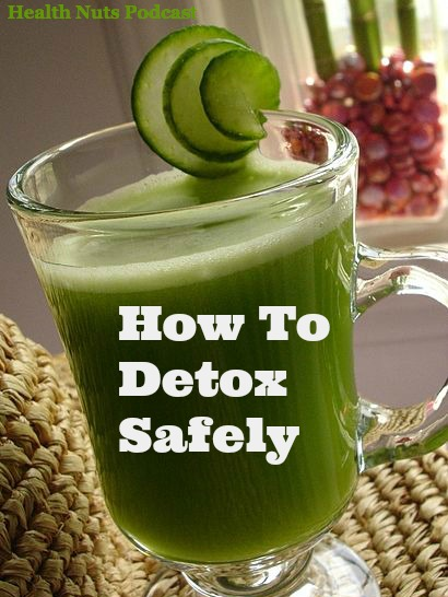 HealthNuts PodCast 16: The Right & Wrong Ways to Detox