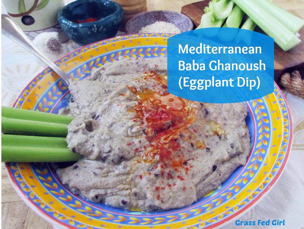 Easy Paleo Baba Ghanoush Dip Vegan Grain Amp Dairy Free Scd Grass Fed Girl