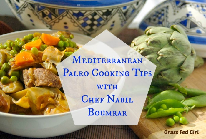 Mediterranean Paleo Cooking Tips with Chef Nabil Boumrar