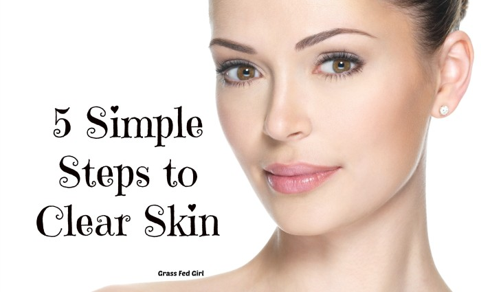 5 Simple Steps to Clear Skin