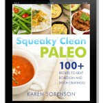 Book Review: Squeaky Clean Paleo by Karen Sorenson of Living Low Carb…One Day at a Time