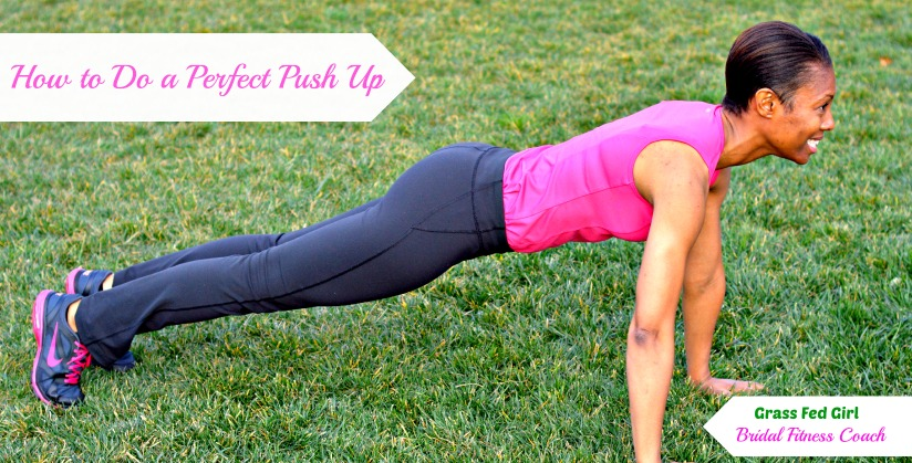 How to do a perfect push up |Grass Fed Girl