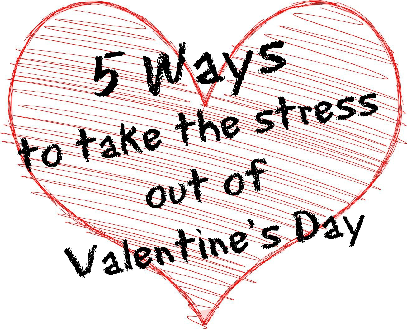 How to take the stress out of Valentines Day