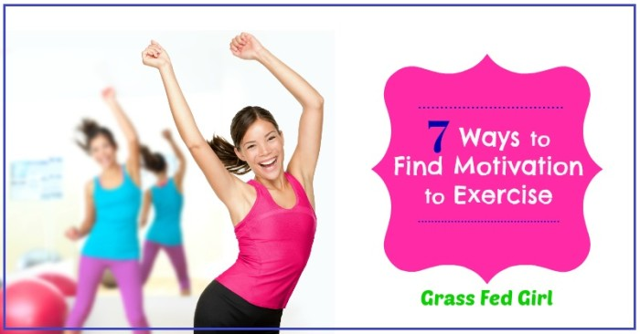 7 ways to findmotivation to exercise