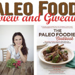 The Paleo Foodie Cookbook by Arsy Vartanian – Review and Giveaway