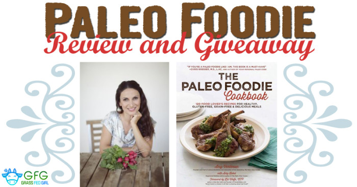 The Paleo Foodie Cookbook by Arsy Vartanian - Review and Giveaway