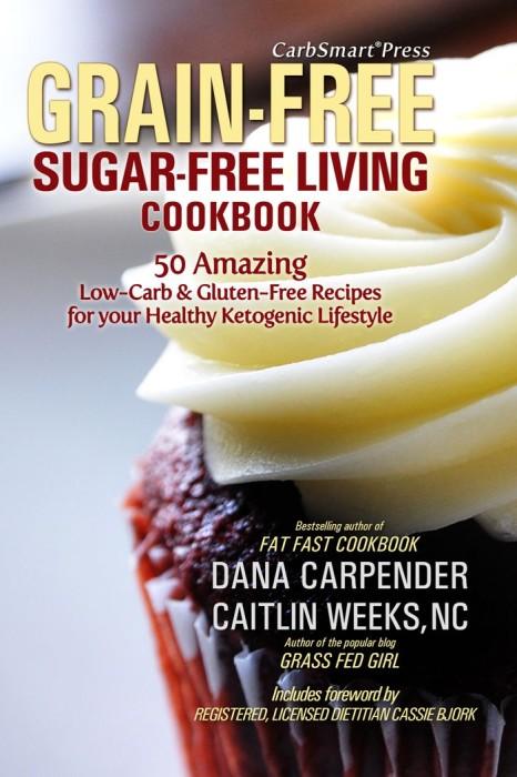 CarbSmart Grain-Free Sugar-Free Living Cookbook 700x1050