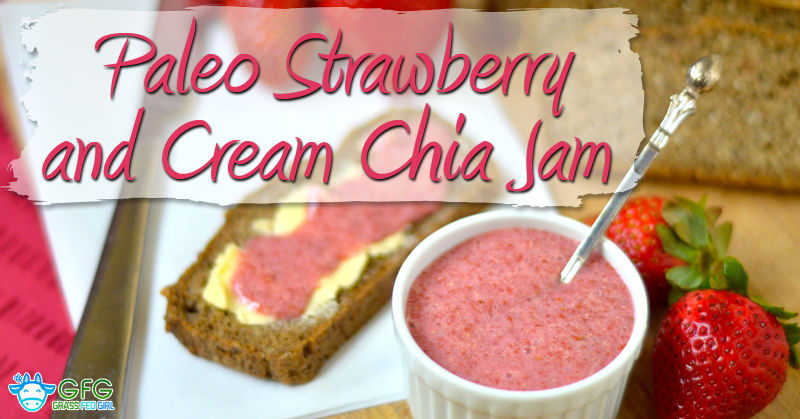 Paleo Strawberry and Cream Chia Jam (gluten and dairy free)