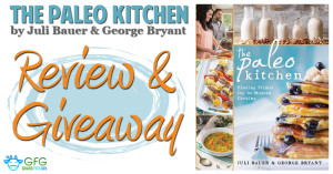 The Paleo Kitchen by Julie Bauer and George Bryant – Review and Giveaway