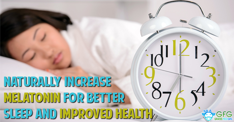 Naturally Increase Melatonin for Better Sleep and Improved Health