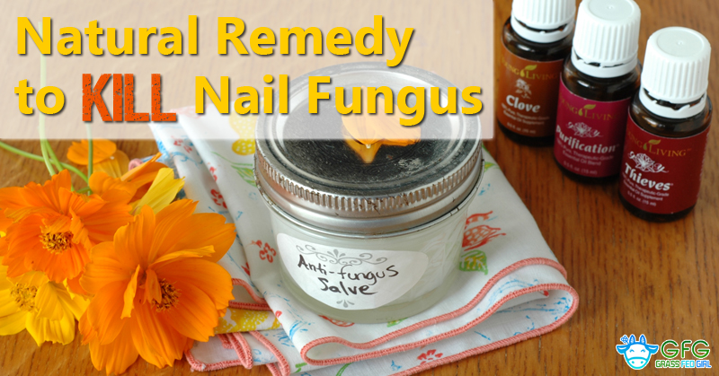 Natural Remedy to Kill Nail Fungus | Grass Fed Girl
