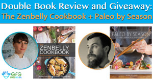 Double Book Review and Giveaway: The Zenbelly Cookbook + Paleo by Season