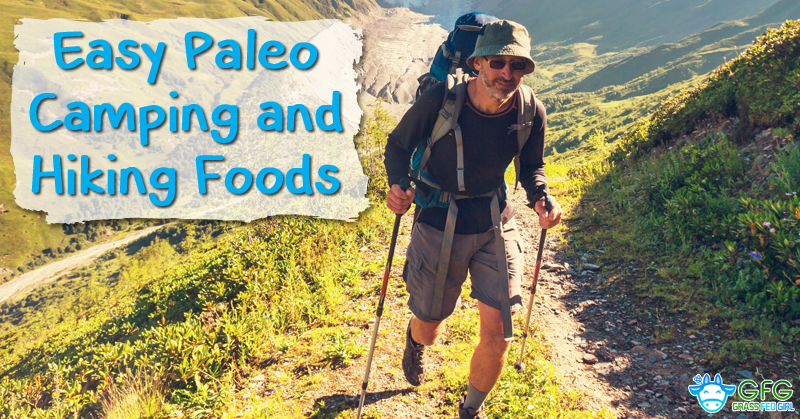 Quick and Healthy Paleo Hiking and Camping Foods