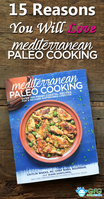 pinterest-15-Reasons-You-Will-Love-Mediterranean-Paleo-Cooking