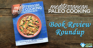 Mediterranean Paleo Cooking Review Roundup
