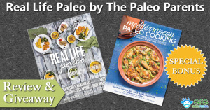 Real Life Paleo Review and Giveaway + Special Bonus