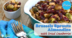 Paleo Roasted Brussels Sprouts Almondine with Dried Cranberries Recipe