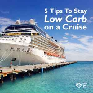 5 Tips for Low Carb Meals on Royal Caribbean Cruise Line