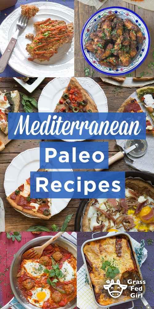 Paleo Mediterranean Diet Recipes Grass Fed Girl