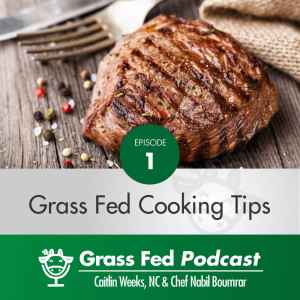How to Cook Grass Fed and Organic Steak