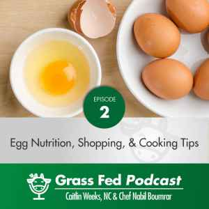 Egg Nutrition, Shopping, and Cooking Tips