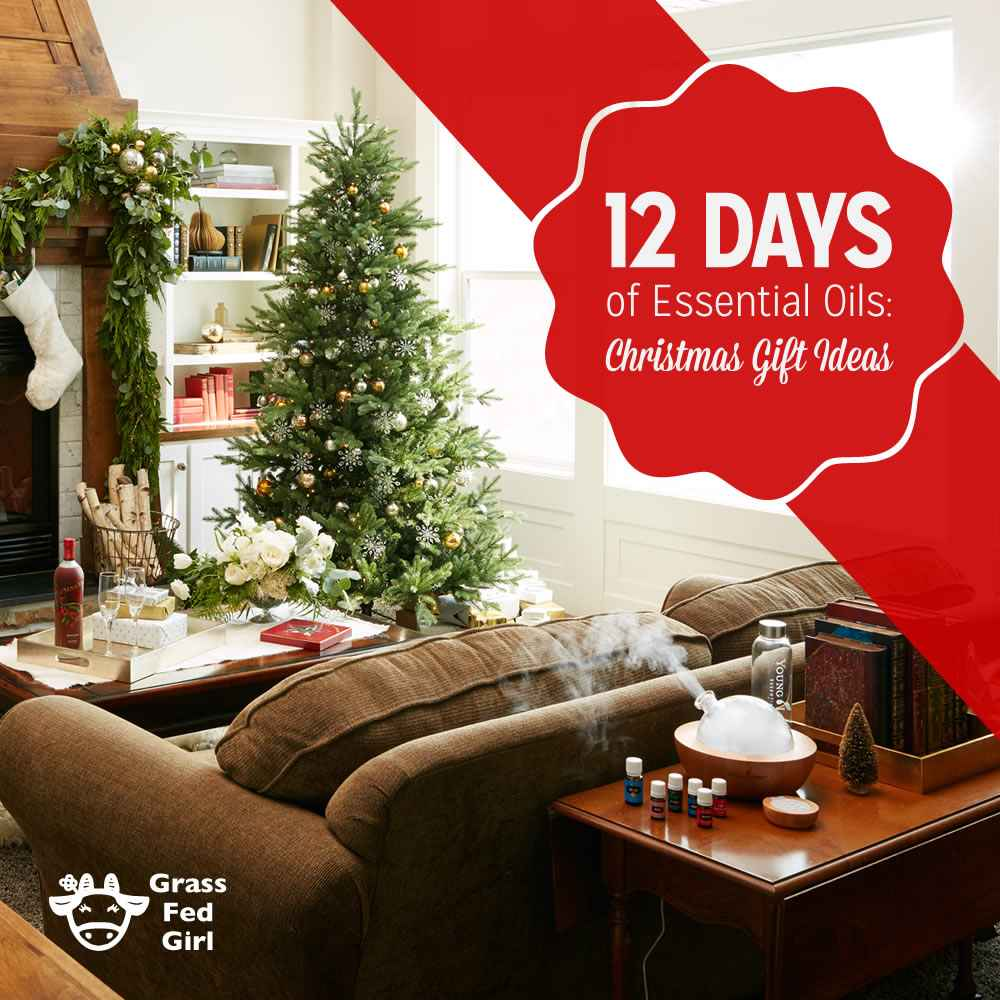 12 Days of Essential Oils: Christmas Gift Ideas | Grass Fed Girl