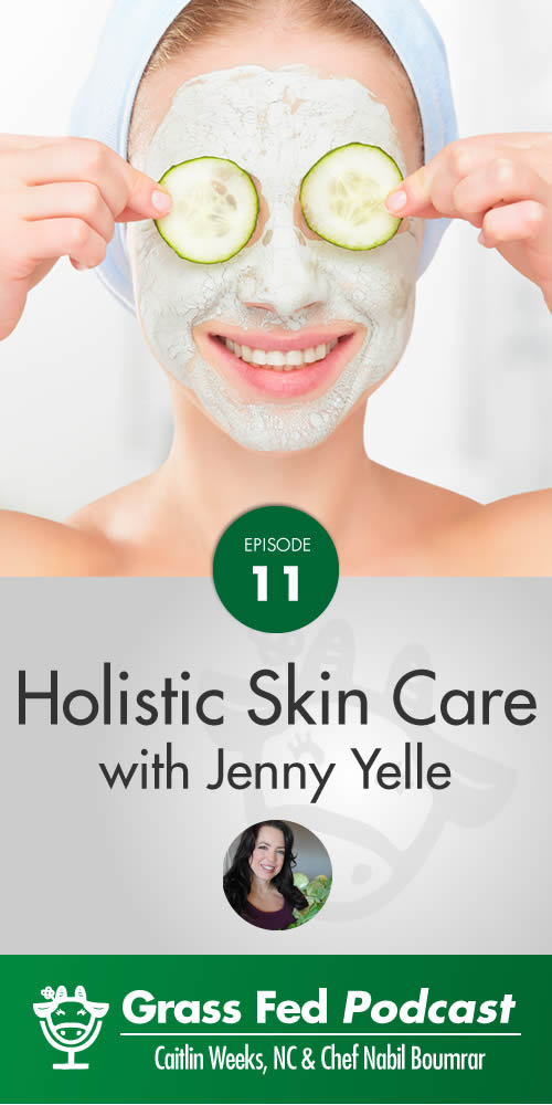Holistic Skin Care Tips with Jenny Yelle