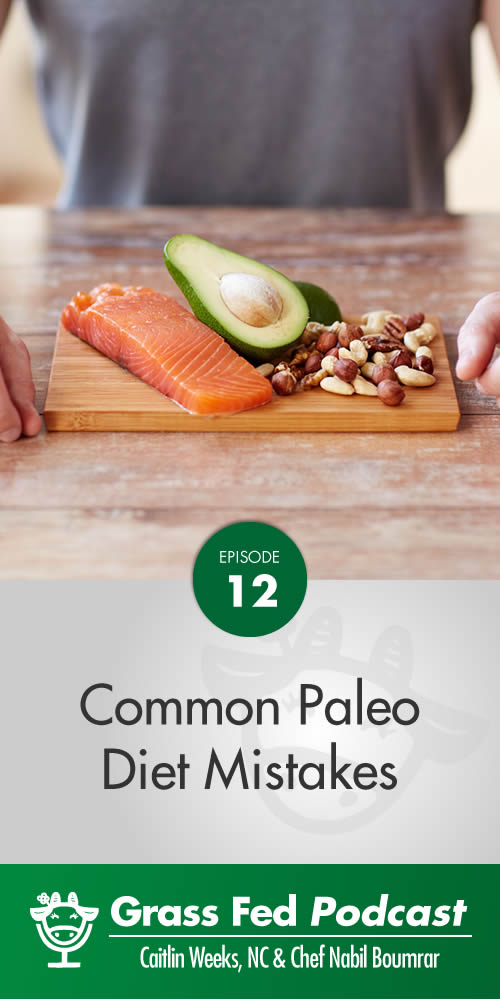 Common Mistakes on the Paleo Diet Plan