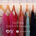 Two New Stitch Fix Reviews