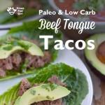 Easy Paleo Beef Tongue Barbacoa Tacos