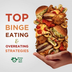 Best Overeating and Binge Eating Strategies