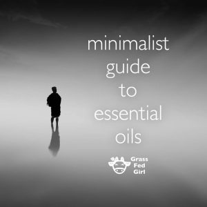 Minimalist Guide to Essential Oils