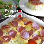 Ketogenic Pepperoni Casserole Recipe (paleo, gluten free, dairy free)