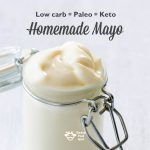 Ketogenic Diet Mayonnaise Recipe (low carb, Paleo)