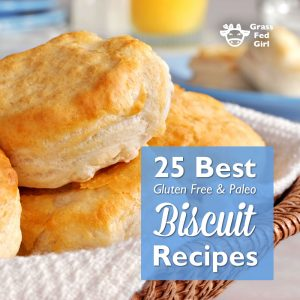 25 Paleo and Gluten Free Biscuit Recipes