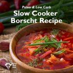 Healthy Slow Cooker Borscht Recipe
