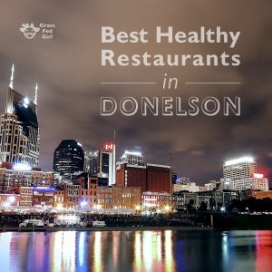 Healthy Restaurants in Donelson/ Nashville, TN